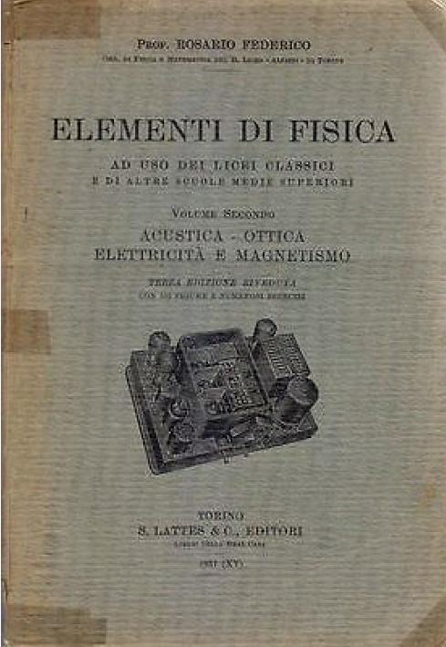 ELEMENTI-DI-FISICA-di-Rosario-Federico-1937-SLattes-Editori-331767021019-500x710